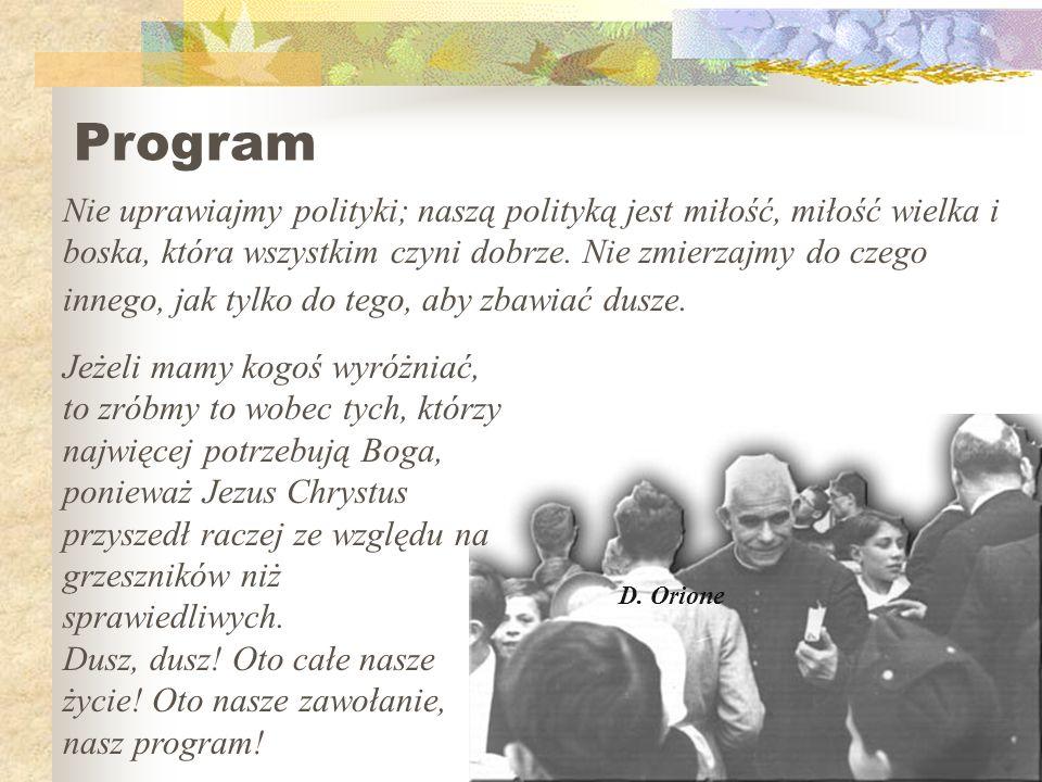 Program Nie uprawiajmy polityki; naszą polityką jest miłość, miłość wielka i boska, która wszystkim czyni dobrze.