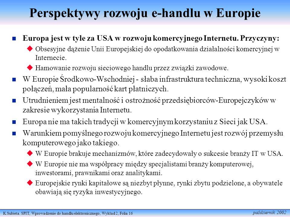 K.Subieta. SPIT, Wprowadzenie do handlu elektronicznego, Wykład 2, Folia 16 październik 2002 Perspektywy rozwoju e-handlu w Europie Europa jest w tyle