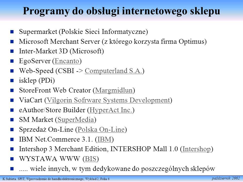 K.Subieta. SPIT, Wprowadzenie do handlu elektronicznego, Wykład 2, Folia 6 październik 2002 Programy do obsługi internetowego sklepu Supermarket (Pols