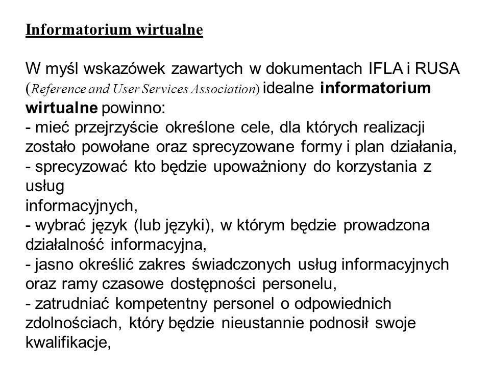 Informatorium wirtualne W myśl wskazówek zawartych w dokumentach IFLA i RUSA ( Reference and User Services Association) idealne informatorium wirtualn
