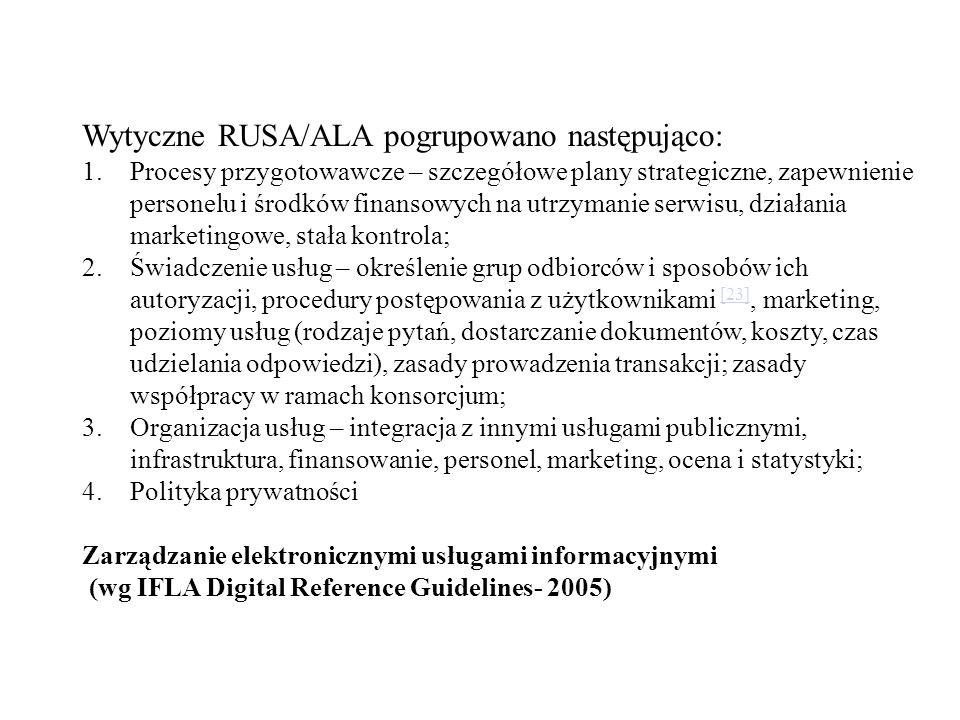 Wytyczne RUSA/ALA pogrupowano następująco: 1.Procesy przygotowawcze – szczegółowe plany strategiczne, zapewnienie personelu i środków finansowych na u