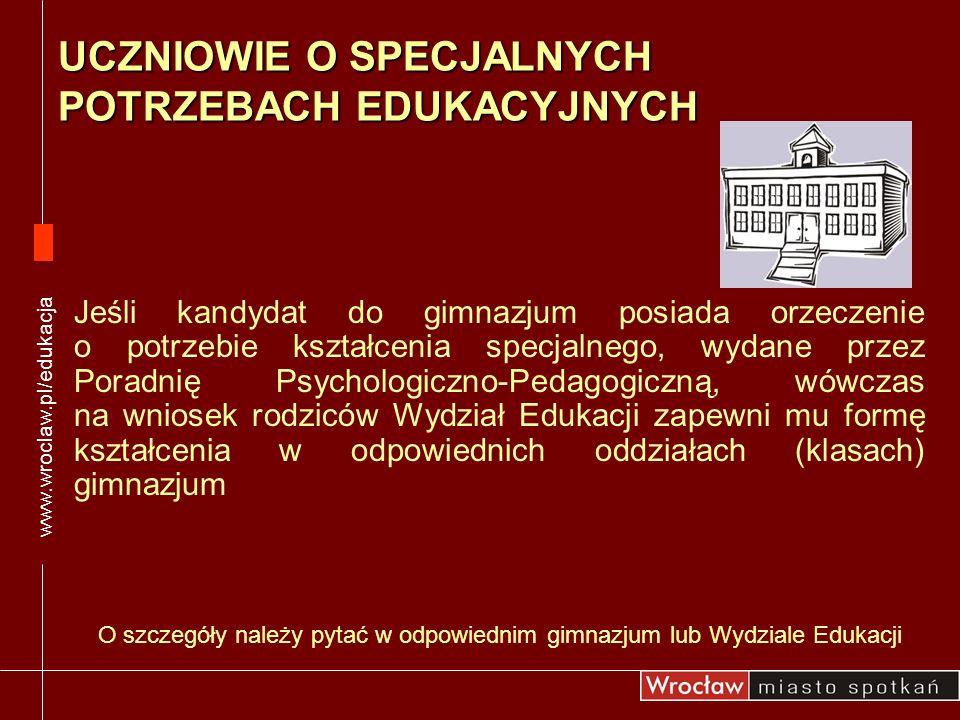 Jeśli kandydat do gimnazjum posiada orzeczenie o potrzebie kształcenia specjalnego, wydane przez Poradnię Psychologiczno-Pedagogiczną, wówczas na wnio