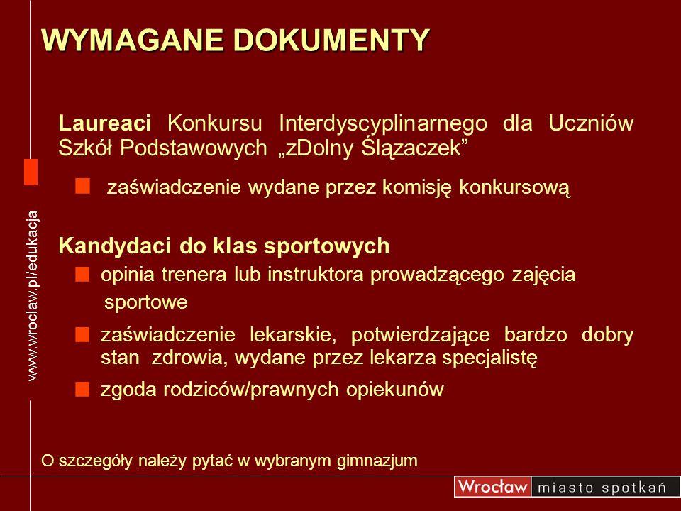 Laureaci Konkursu Interdyscyplinarnego dla Uczniów Szkół Podstawowych zDolny Ślązaczek zaświadczenie wydane przez komisję konkursową Kandydaci do klas