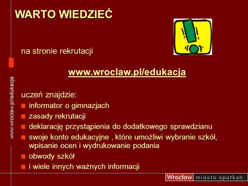 Gimnazjum jest szkołą obwodową, co oznacza, że w rejonie miejsca zameldowania ucznia działa szkoła, w której ma on zagwarantowane miejsce do nauki Na stronie rekrutacji można sprawdzić numer gimnazjum, do obwodu którego należy dana ulica we Wrocławiu www.wroclaw.pl/edukacja ZASADY REKRUTACJI www.wroclaw.pl/edukacja