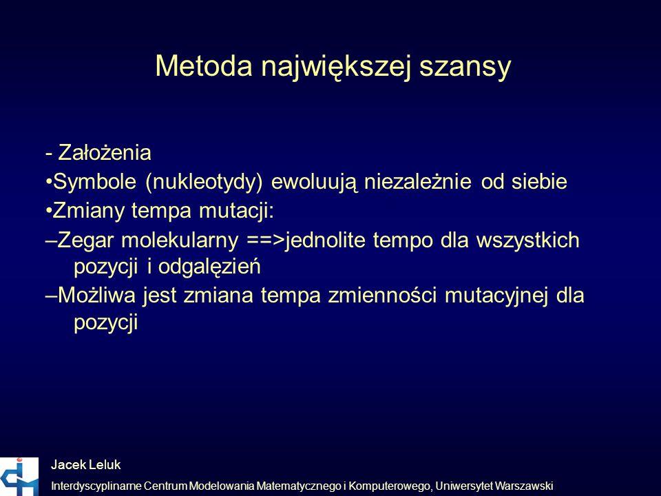 Jacek Leluk Interdyscyplinarne Centrum Modelowania Matematycznego i Komputerowego, Uniwersytet Warszawski Metoda największej szansy - Założenia Symbol