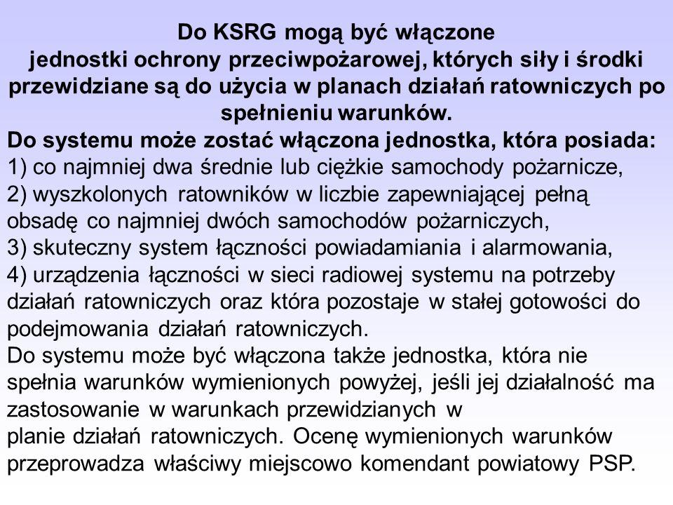 Do KSRG mogą być włączone jednostki ochrony przeciwpożarowej, których siły i środki przewidziane są do użycia w planach działań ratowniczych po spełni