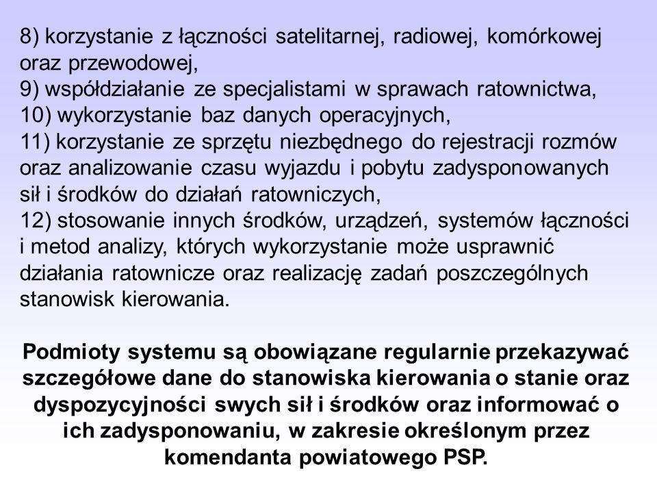8) korzystanie z łączności satelitarnej, radiowej, komórkowej oraz przewodowej, 9) współdziałanie ze specjalistami w sprawach ratownictwa, 10) wykorzy