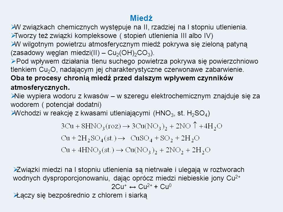 Miedź W związkach chemicznych występuje na II, rzadziej na I stopniu utlenienia. Tworzy też związki kompleksowe ( stopień utlenienia III albo IV) W wi