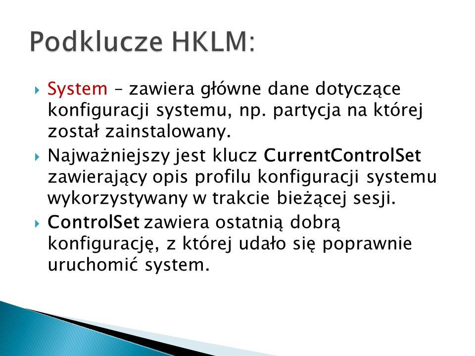 System – zawiera główne dane dotyczące konfiguracji systemu, np. partycja na której został zainstalowany. Najważniejszy jest klucz CurrentControlSet z