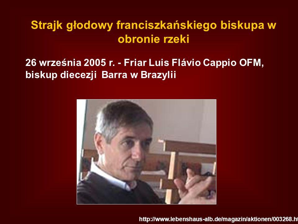 Strajk głodowy franciszkańskiego biskupa w obronie rzeki http://www.lebenshaus-alb.de/magazin/aktionen/003268.html 26 września 2005 r. - Friar Luis Fl