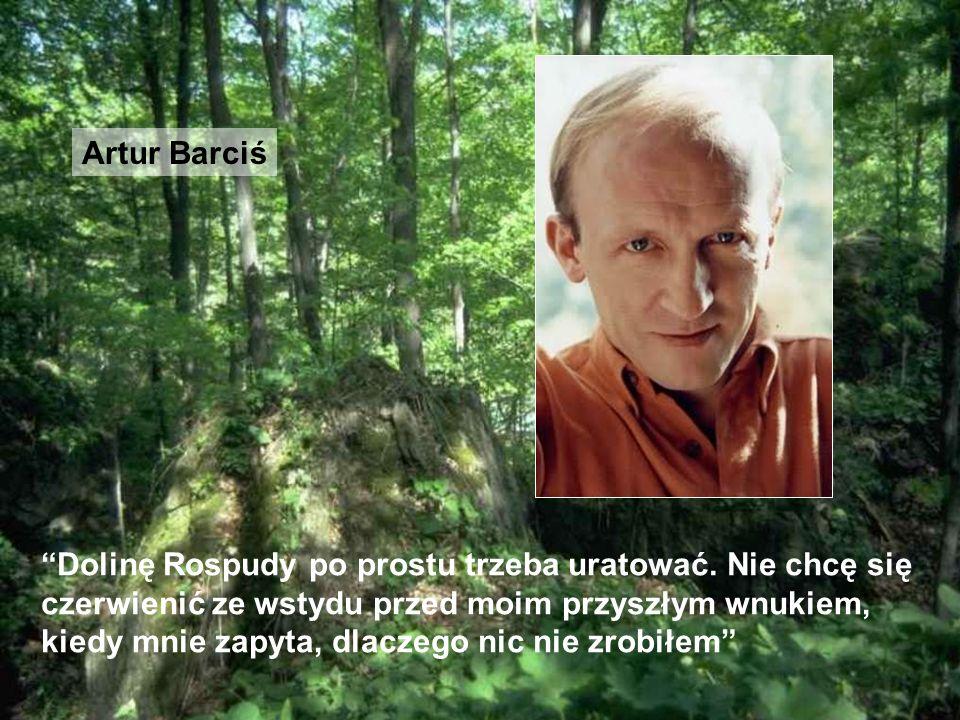 Artur Barciś Dolinę Rospudy po prostu trzeba uratować. Nie chcę się czerwienić ze wstydu przed moim przyszłym wnukiem, kiedy mnie zapyta, dlaczego nic