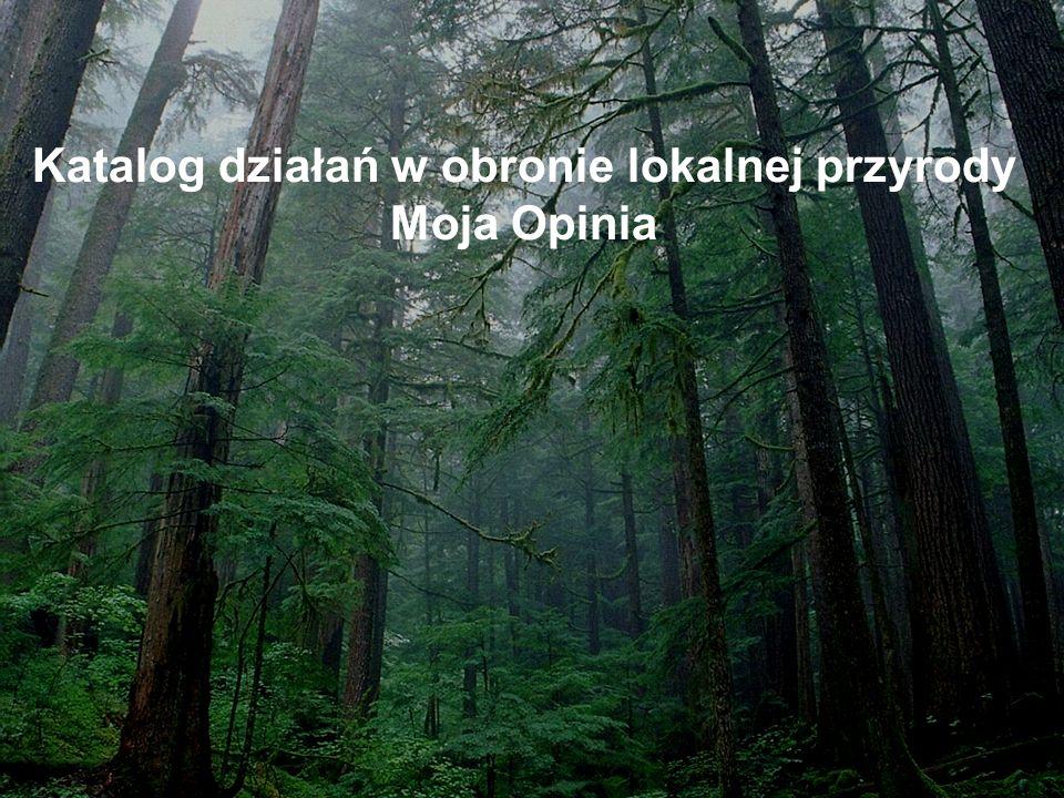 Katalog działań w obronie lokalnej przyrody Moja Opinia