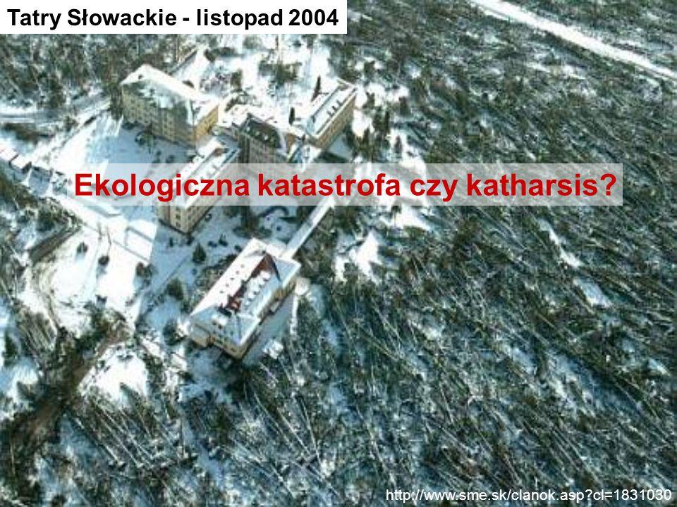 http://www.sme.sk/clanok.asp?cl=1831030 Tatry Słowackie - listopad 2004 Ekologiczna katastrofa czy katharsis?