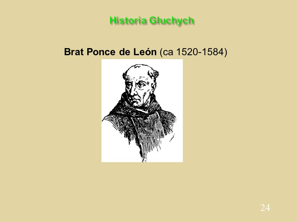24 Historia Głuchych Brat Ponce de León (ca 1520-1584)