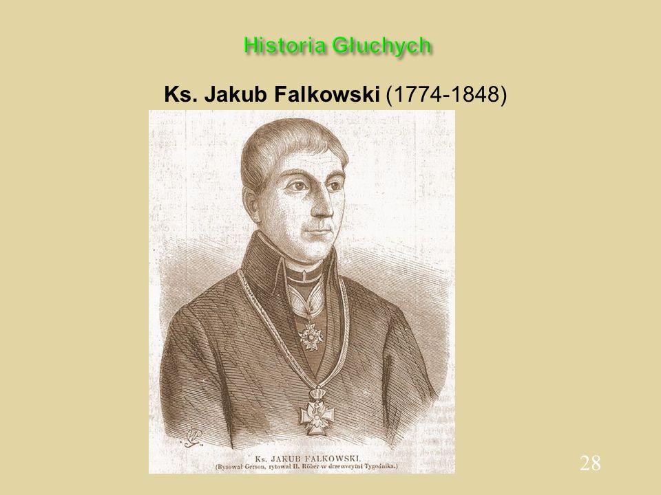 28 Historia Głuchych Ks. Jakub Falkowski (1774-1848)