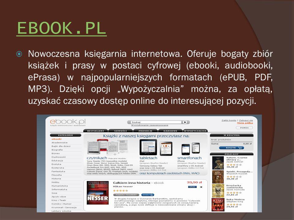 EBOOK.PL Nowoczesna księgarnia internetowa. Oferuje bogaty zbiór książek i prasy w postaci cyfrowej (ebooki, audiobooki, ePrasa) w najpopularniejszych