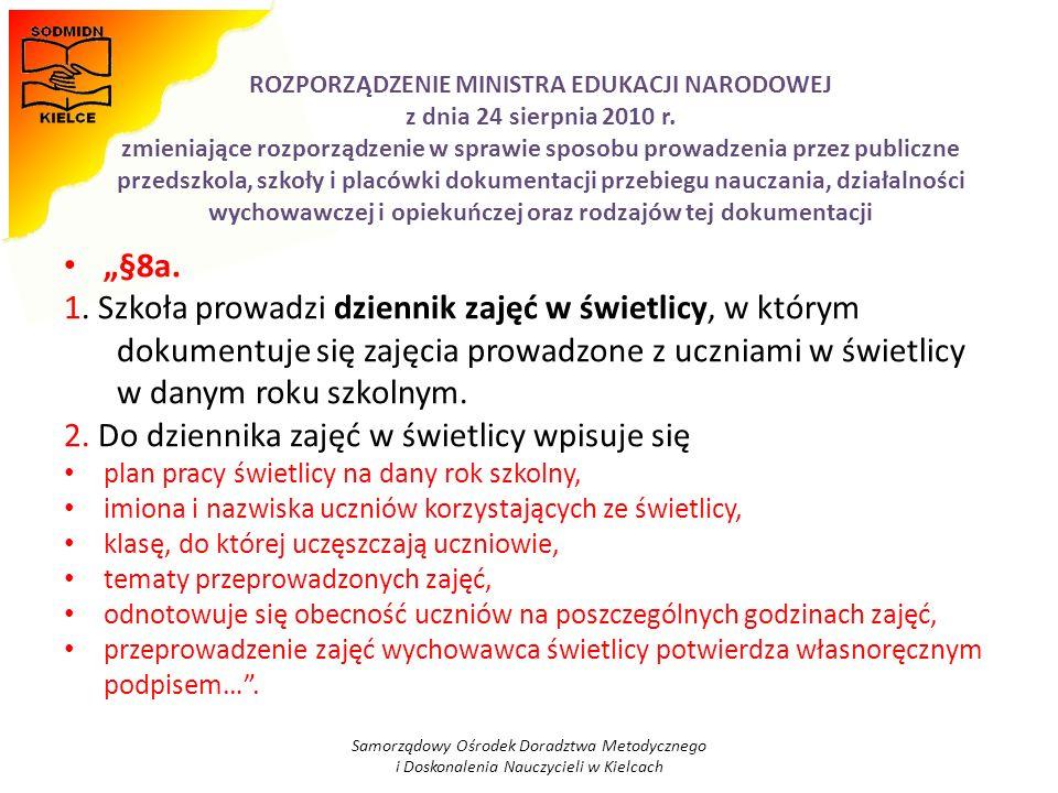 ROZPORZĄDZENIE MINISTRA EDUKACJI NARODOWEJ z dnia 24 sierpnia 2010 r. zmieniające rozporządzenie w sprawie sposobu prowadzenia przez publiczne przedsz