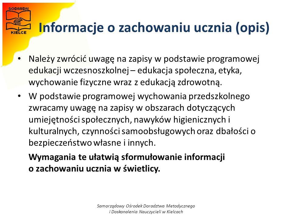 Informacje o zachowaniu ucznia (opis) Należy zwrócić uwagę na zapisy w podstawie programowej edukacji wczesnoszkolnej – edukacja społeczna, etyka, wyc