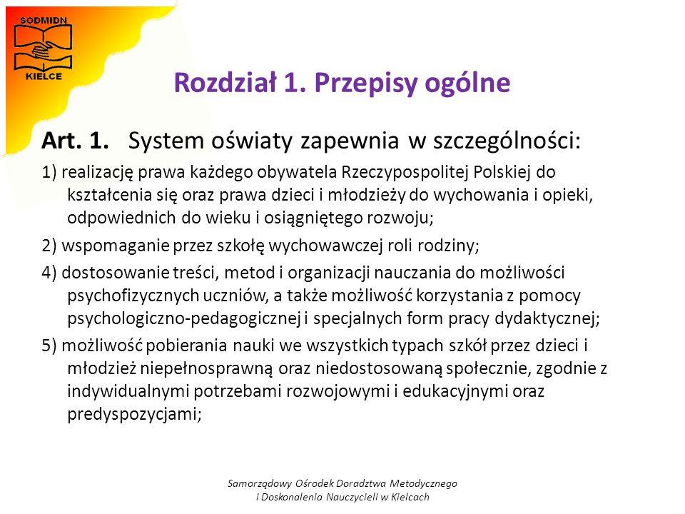 Rozdział 1. Przepisy ogólne Art. 1. System oświaty zapewnia w szczególności: 1) realizację prawa każdego obywatela Rzeczypospolitej Polskiej do kształ