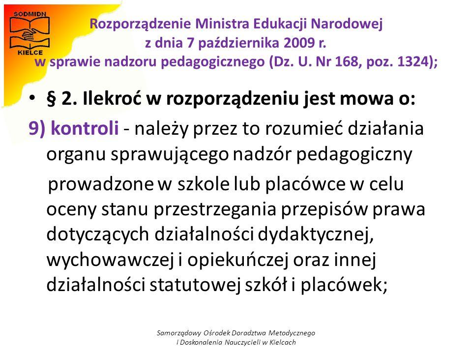 Rozporządzenie Ministra Edukacji Narodowej z dnia 7 października 2009 r. w sprawie nadzoru pedagogicznego (Dz. U. Nr 168, poz. 1324); § 2. Ilekroć w r