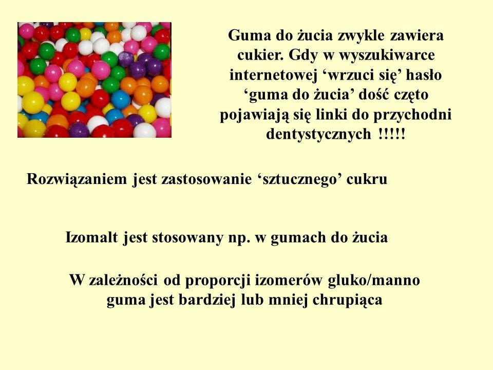 W zależności od proporcji izomerów gluko/manno guma jest bardziej lub mniej chrupiąca Guma do żucia zwykle zawiera cukier. Gdy w wyszukiwarce internet