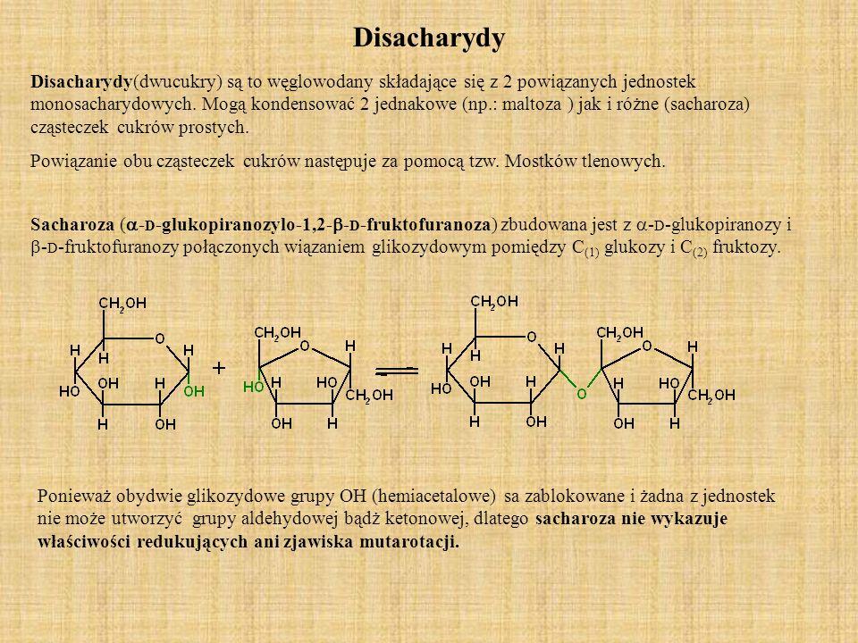 Disacharydy Disacharydy(dwucukry) są to węglowodany składające się z 2 powiązanych jednostek monosacharydowych.