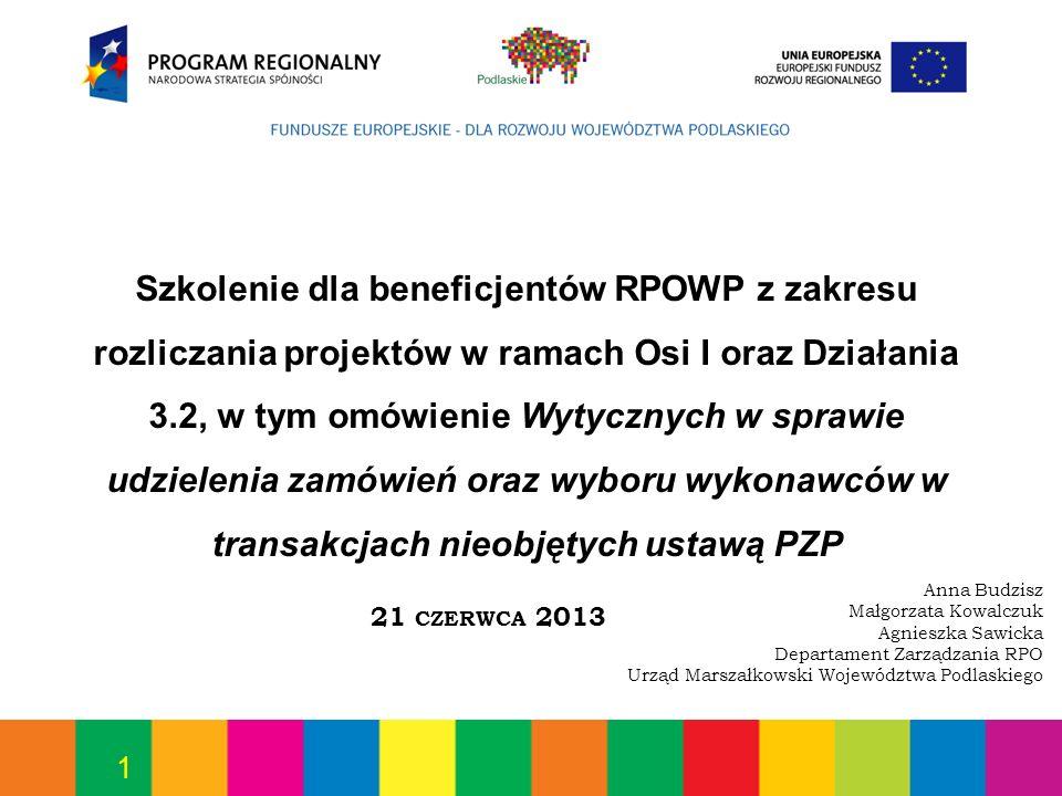 1 Szkolenie dla beneficjentów RPOWP z zakresu rozliczania projektów w ramach Osi I oraz Działania 3.2, w tym omówienie Wytycznych w sprawie udzielenia