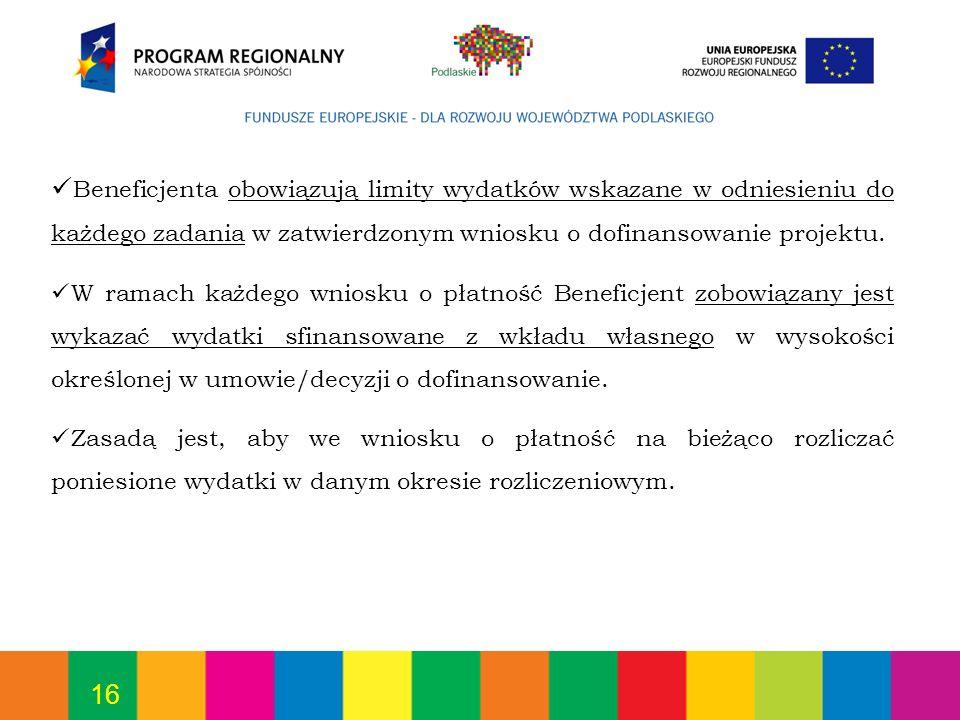 16 Beneficjenta obowiązują limity wydatków wskazane w odniesieniu do każdego zadania w zatwierdzonym wniosku o dofinansowanie projektu. W ramach każde