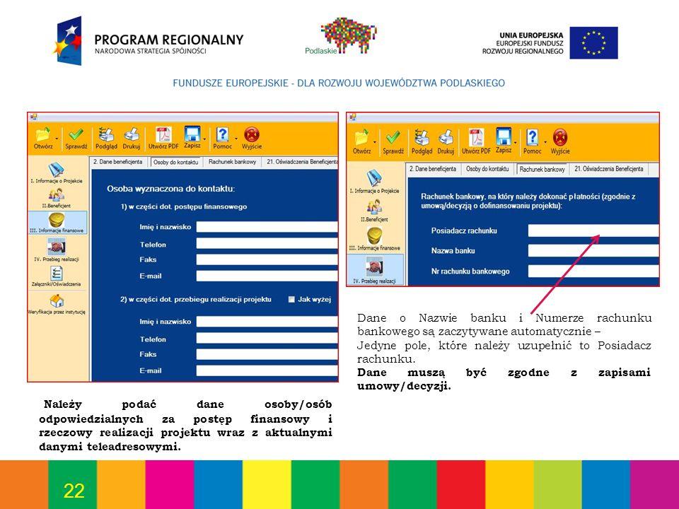 22 Należy podać dane osoby/osób odpowiedzialnych za postęp finansowy i rzeczowy realizacji projektu wraz z aktualnymi danymi teleadresowymi. Dane o Na