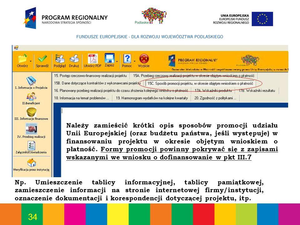 34 Należy zamieścić krótki opis sposobów promocji udziału Unii Europejskiej (oraz budżetu państwa, jeśli występuje) w finansowaniu projektu w okresie