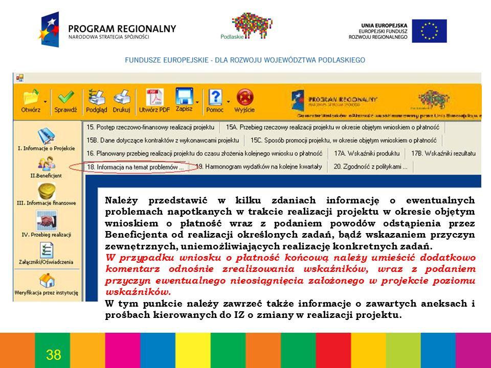 38 Należy przedstawić w kilku zdaniach informację o ewentualnych problemach napotkanych w trakcie realizacji projektu w okresie objętym wnioskiem o pł