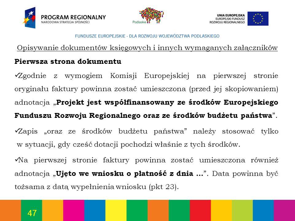 47 Pierwsza strona dokumentu Zgodnie z wymogiem Komisji Europejskiej na pierwszej stronie oryginału faktury powinna zostać umieszczona (przed jej skop