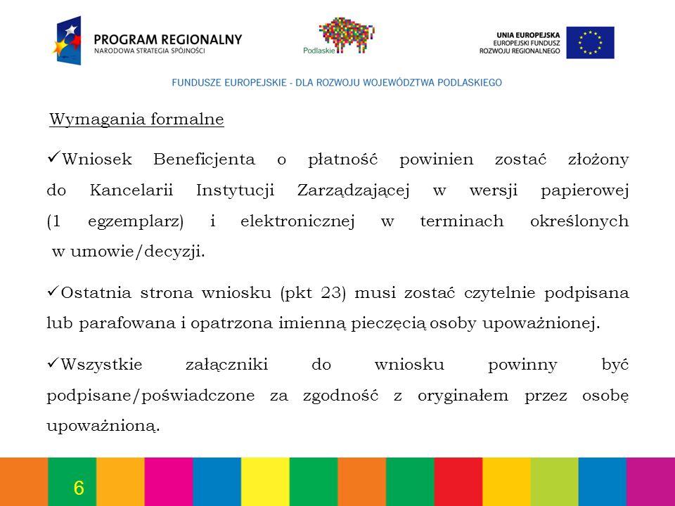 6 Wniosek Beneficjenta o płatność powinien zostać złożony do Kancelarii Instytucji Zarządzającej w wersji papierowej (1 egzemplarz) i elektronicznej w