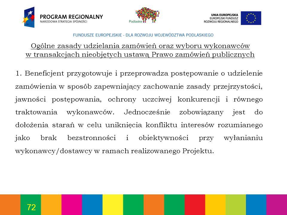 72 1. Beneficjent przygotowuje i przeprowadza postępowanie o udzielenie zamówienia w sposób zapewniający zachowanie zasady przejrzystości, jawności po