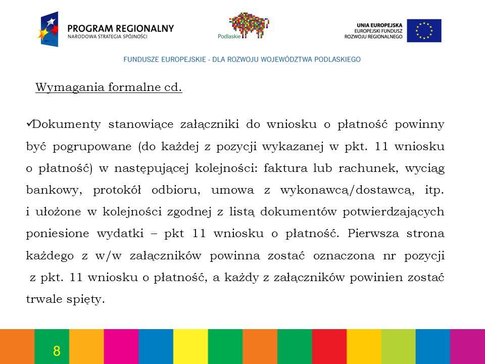 8 Dokumenty stanowiące załączniki do wniosku o płatność powinny być pogrupowane (do każdej z pozycji wykazanej w pkt. 11 wniosku o płatność) w następu