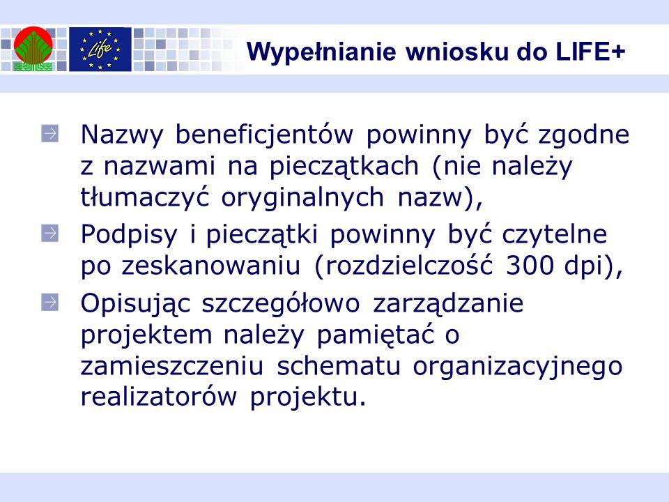 Wypełnianie wniosku do LIFE+ Nazwy beneficjentów powinny być zgodne z nazwami na pieczątkach (nie należy tłumaczyć oryginalnych nazw), Podpisy i piecz