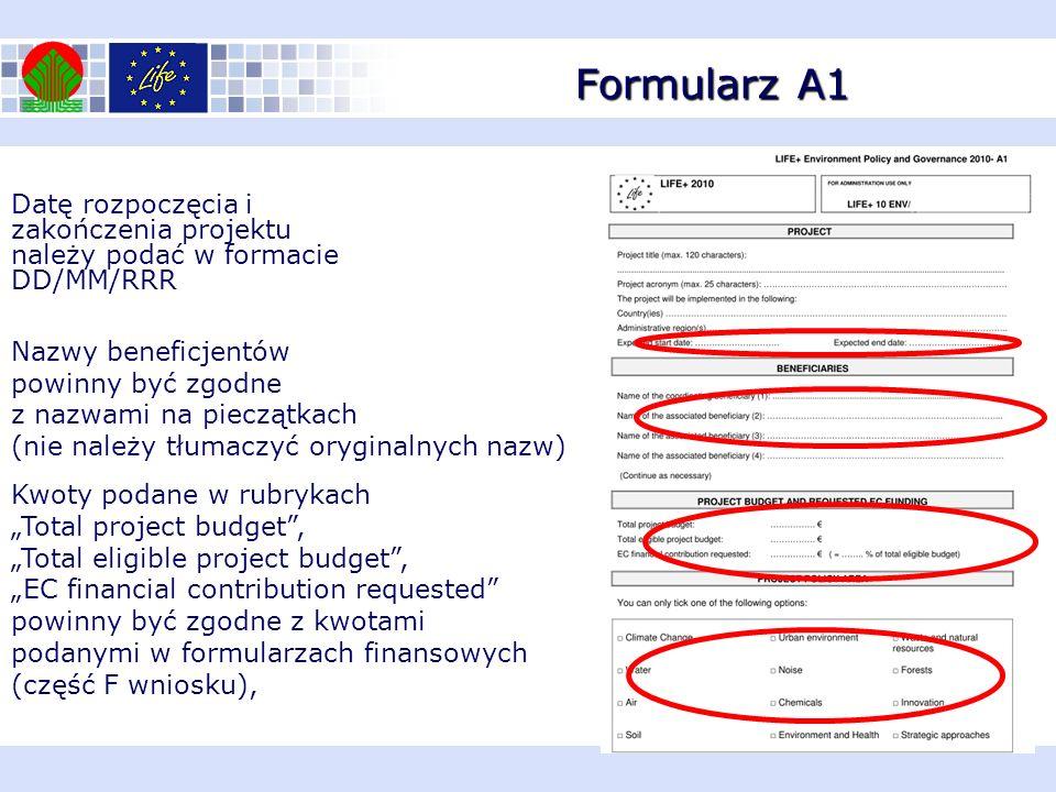 Formularz A1 Datę rozpoczęcia i zakończenia projektu należy podać w formacie DD/MM/RRR Nazwy beneficjentów powinny być zgodne z nazwami na pieczątkach