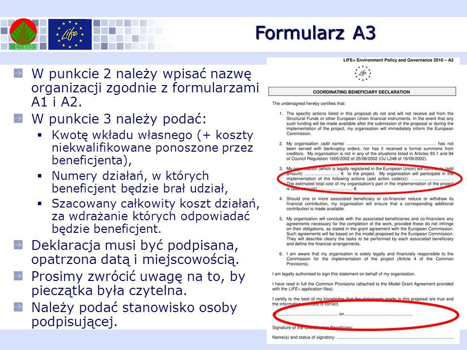 Formularz A3 W punkcie 2 należy wpisać nazwę organizacji zgodnie z formularzami A1 i A2. W punkcie 3 należy podać: Kwotę wkładu własnego (+ koszty nie