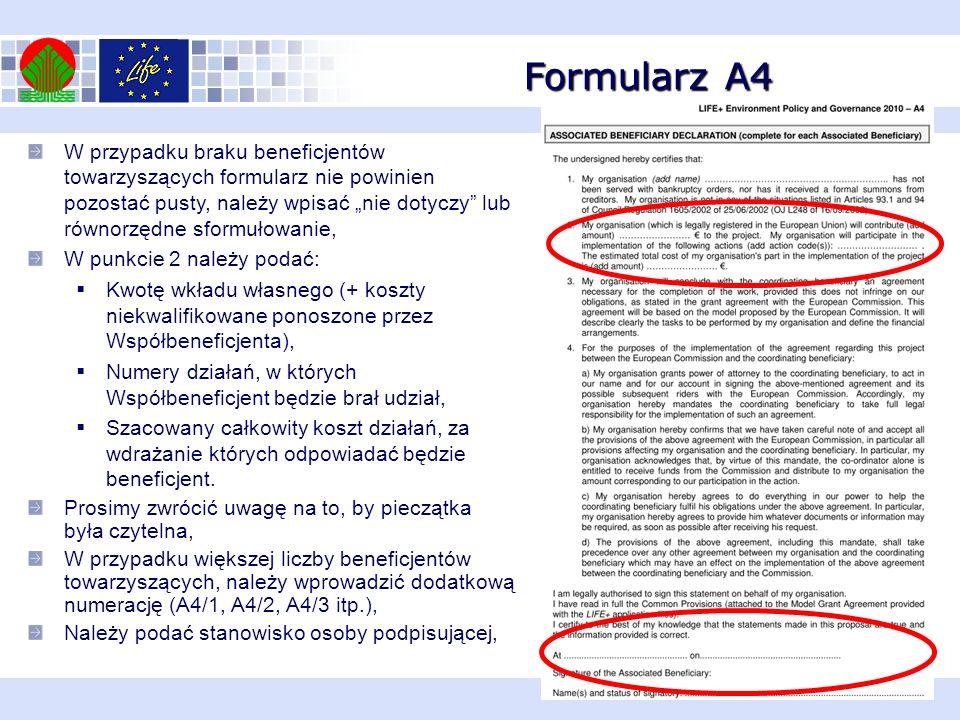 Formularz A4 W przypadku braku beneficjentów towarzyszących formularz nie powinien pozostać pusty, należy wpisać nie dotyczy lub równorzędne sformułow