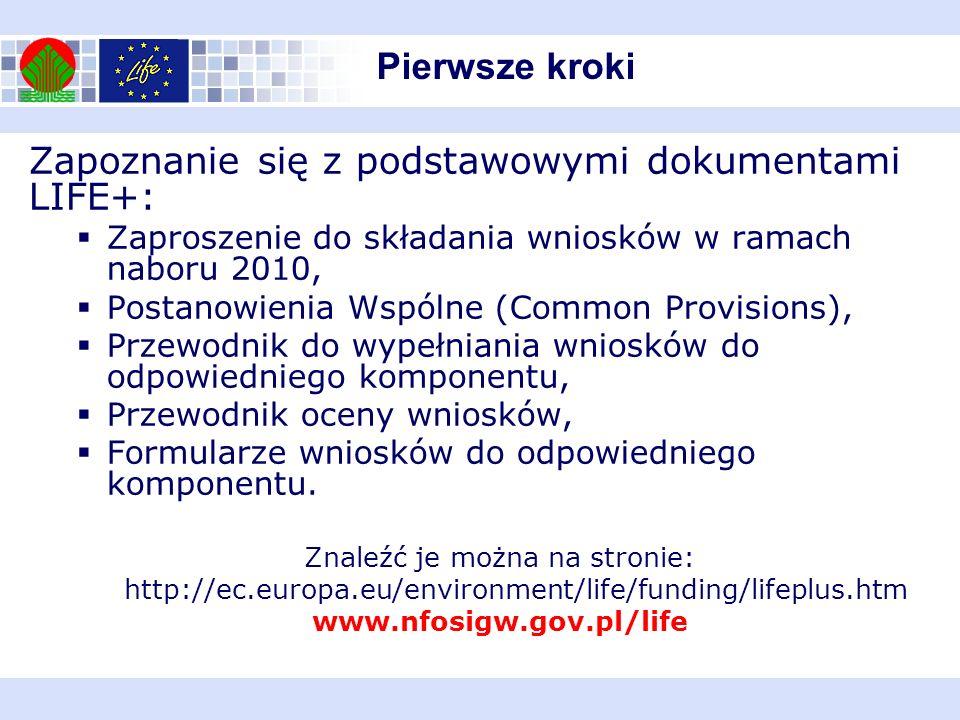 Pierwsze kroki Zapoznanie się z podstawowymi dokumentami LIFE+: Zaproszenie do składania wniosków w ramach naboru 2010, Postanowienia Wspólne (Common