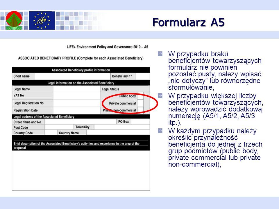 Formularz A5 W przypadku braku beneficjentów towarzyszących formularz nie powinien pozostać pusty, należy wpisać nie dotyczy lub równorzędne sformułow