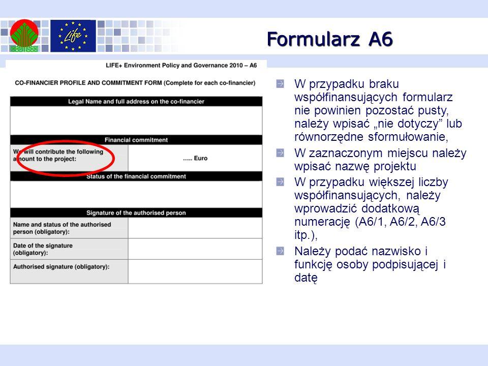 Formularz A6 W przypadku braku współfinansujących formularz nie powinien pozostać pusty, należy wpisać nie dotyczy lub równorzędne sformułowanie, W za