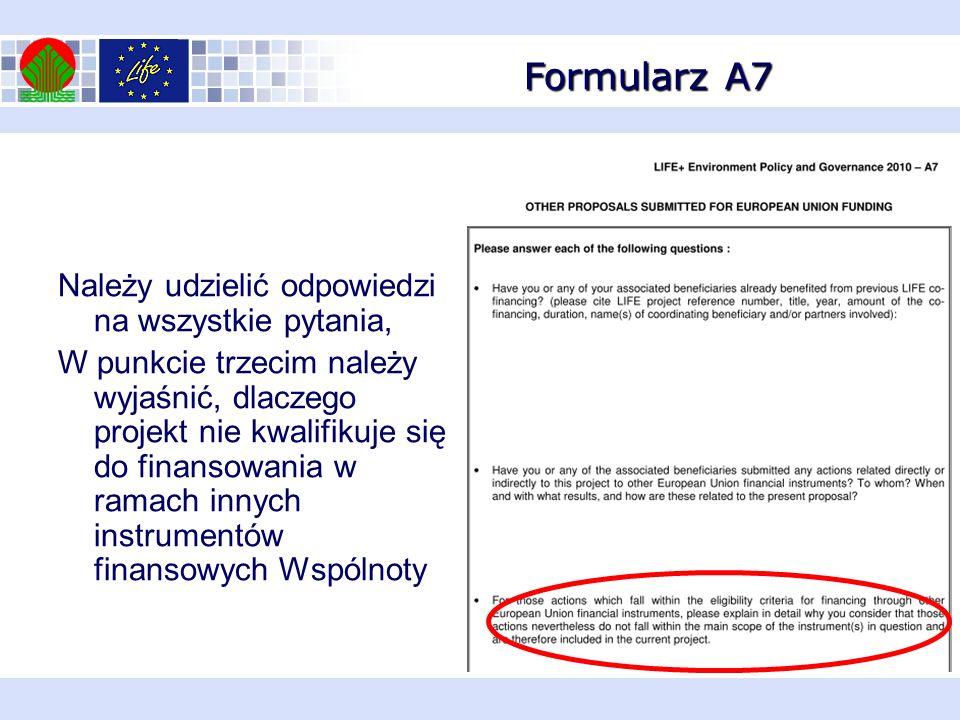 Formularz A7 Należy udzielić odpowiedzi na wszystkie pytania, W punkcie trzecim należy wyjaśnić, dlaczego projekt nie kwalifikuje się do finansowania