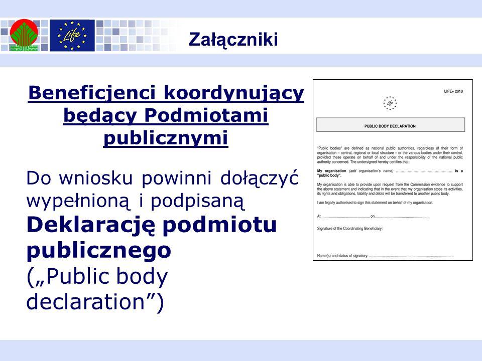 Załączniki Beneficjenci koordynujący będący Podmiotami publicznymi Do wniosku powinni dołączyć wypełnioną i podpisaną Deklarację podmiotu publicznego