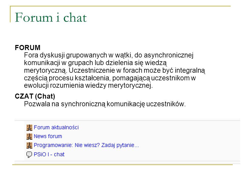 Forum i chat FORUM Fora dyskusji grupowanych w wątki, do asynchronicznej komunikacji w grupach lub dzielenia się wiedzą merytoryczną. Uczestniczenie w