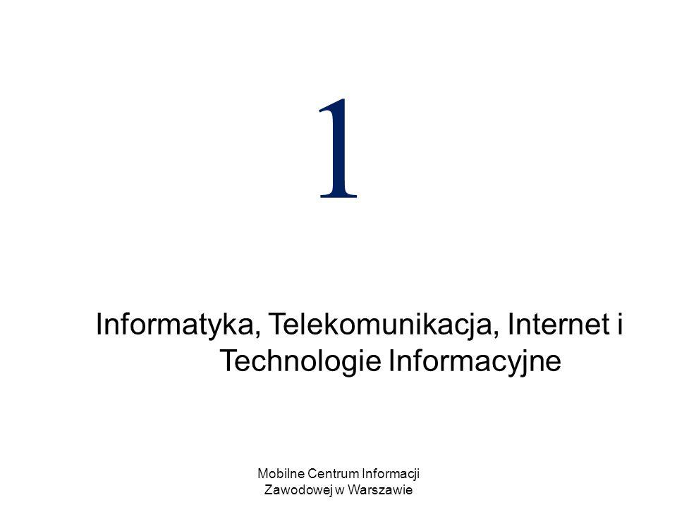 Mobilne Centrum Informacji Zawodowej w Warszawie 1 Informatyka, Telekomunikacja, Internet i Technologie Informacyjne