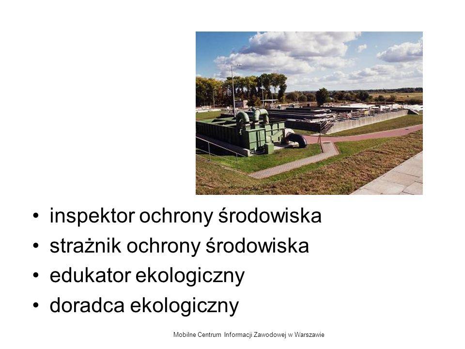 Mobilne Centrum Informacji Zawodowej w Warszawie inspektor ochrony środowiska strażnik ochrony środowiska edukator ekologiczny doradca ekologiczny