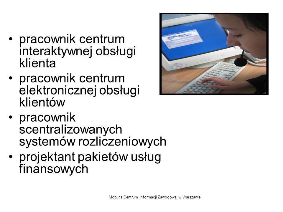 Mobilne Centrum Informacji Zawodowej w Warszawie pracownik centrum interaktywnej obsługi klienta pracownik centrum elektronicznej obsługi klientów pra