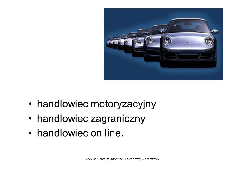 Mobilne Centrum Informacji Zawodowej w Warszawie handlowiec motoryzacyjny handlowiec zagraniczny handlowiec on line.