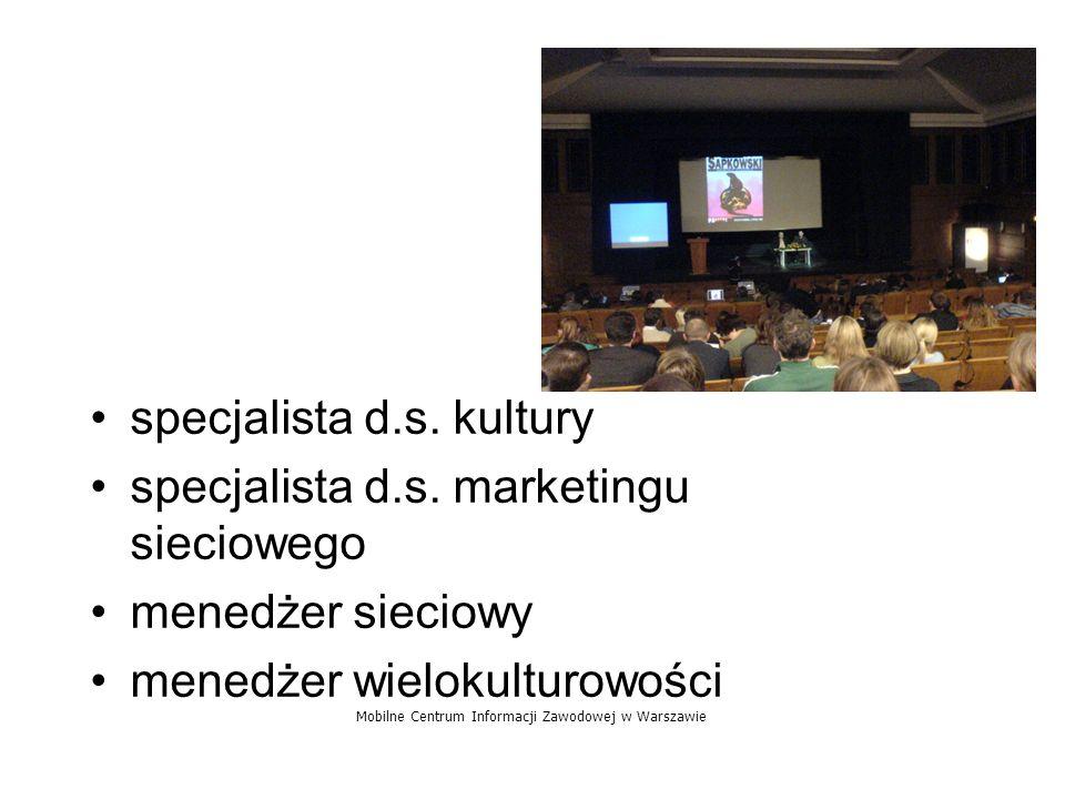 specjalista d.s. kultury specjalista d.s. marketingu sieciowego menedżer sieciowy menedżer wielokulturowości Mobilne Centrum Informacji Zawodowej w Wa